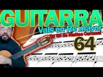 Clases de Guitarra – Vals en Re mayor, Op 59 de Matteo Carcassi. Lección 64, parte 1.