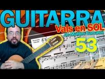 Tocar el Vals en SOL, Op59 de Matteo Carcassi. Tercera parte. Lección 53